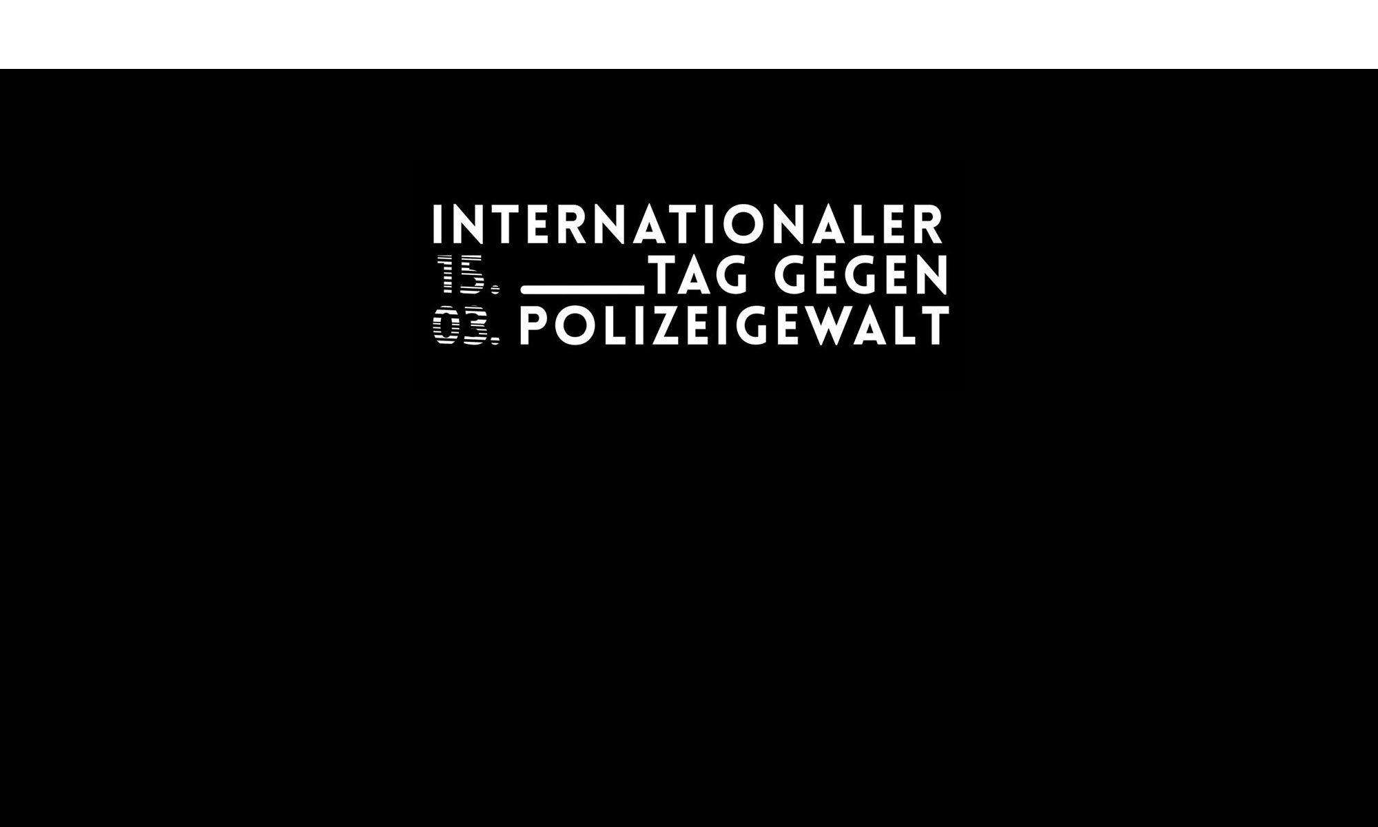 15.03. Internationaler Tag gegen Polizeigewalt